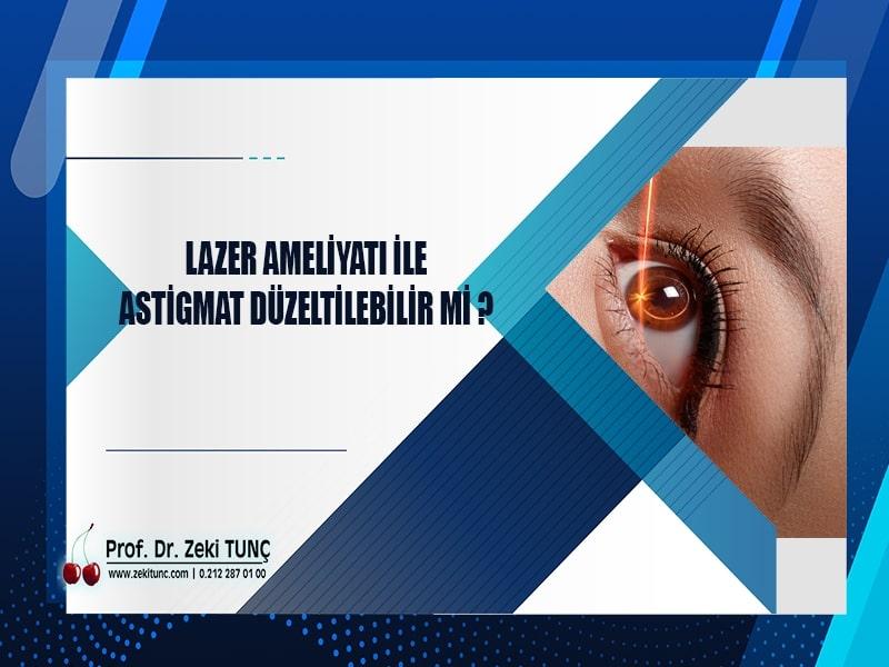 lazer-ameliyati-ile-astigmat-duzeltilebilir-mi-prof-dr-zeki-tunc