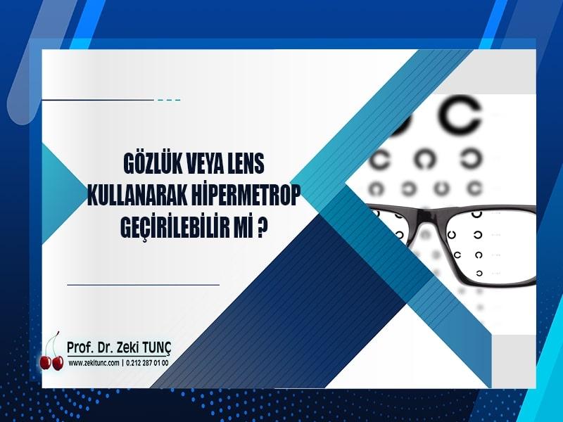 gozluk-veya-lens-kullanarak-hipermetrop-gecirilebilir-mi-prof-dr-zeki-tunc