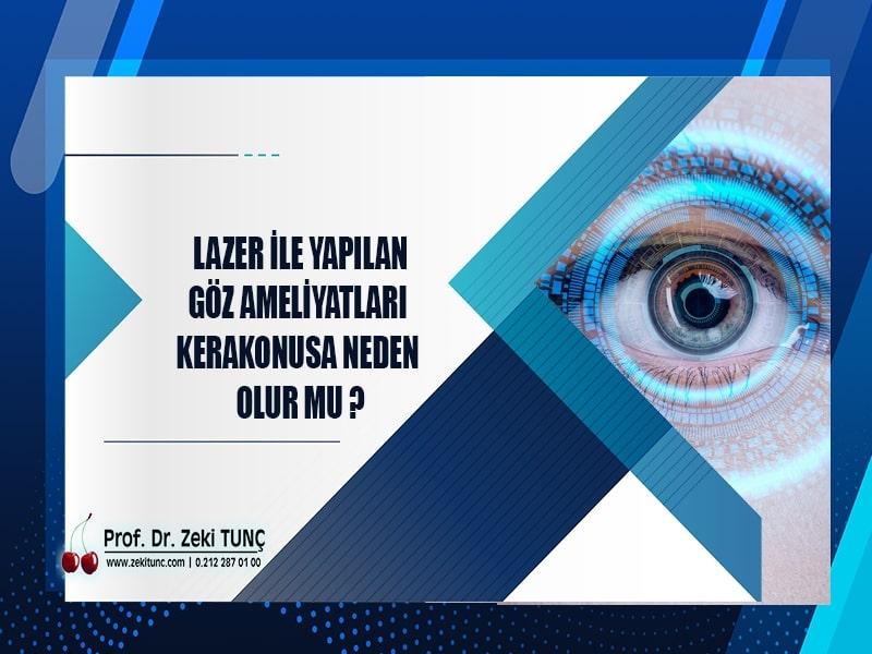 lazer-ile-yapilan-goz-ameliyatlari-keratokonusa-neden-olur-mu-prof-dr-zeki-tunc