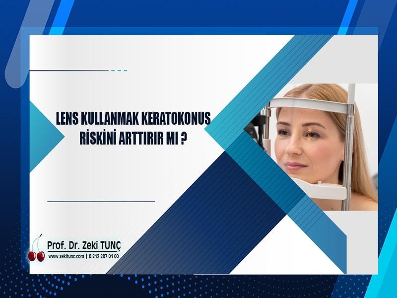 lens-kullanmak-keratokonus-riskini-arttirir-mi-prof-dr-zeki-tunc